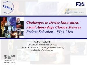 Challenges to Device Innovation Atrial Appendage Closure Devices