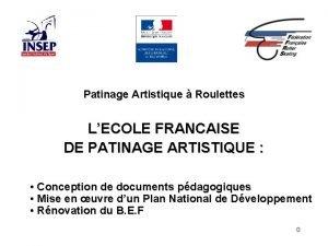 Patinage Artistique Roulettes LECOLE FRANCAISE DE PATINAGE ARTISTIQUE