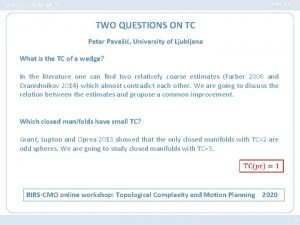 ABSTRACT TWO QUESTIONS ON TC Petar Pavei University