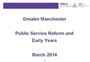 Greater Manchester Public Service Reform and Early Years