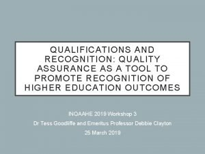 QUALIFICATIONS AND RECOGNITION QUALITY ASSURANCE AS A TOOL