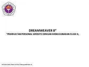DREAMWEAVER 8 PEMBUATAN PERSONAL WEBSITE DENGAN MENGGUNAKAN FLASH