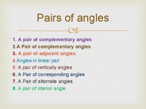 Pairs of angles 1 A pair of complementary