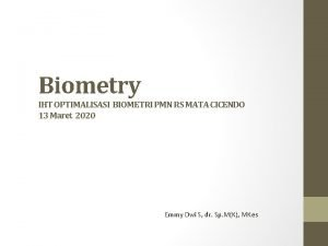 Biometry IHT OPTIMALISASI BIOMETRI PMN RS MATA CICENDO