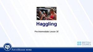 Haggling PreIntermediate Lesson 30 Today we are going