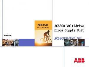 ACS 800 Multidrive Diode Supply Unit 20050705 ACS