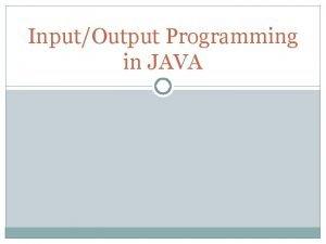 InputOutput Programming in JAVA import java util Scanner
