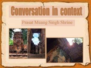 Prasat Muang Singh Shrine Prasat Muang Singh Shrine