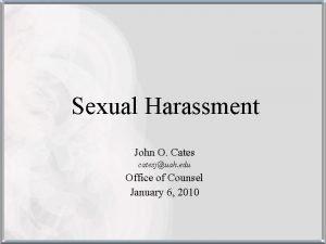 Sexual Harassment John O Cates catesjuah edu Office