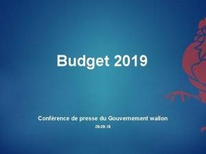 Budget 2019 Confrence de presse du Gouvernement wallon
