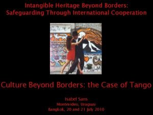 Intangible Heritage Beyond Borders Safeguarding Through International Cooperation