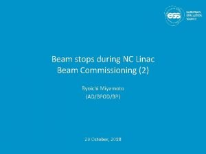 Beam stops during NC Linac Beam Commissioning 2