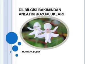 DLBLGS BAKIMINDAN ANLATIM BOZUKLUKLARI MUSTAFA BULUT 2 YKLEM