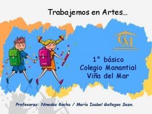 Trabajemos en Artes 1 bsico Colegio Manantial Via