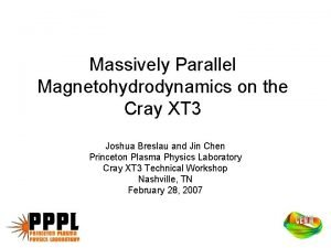 Massively Parallel Magnetohydrodynamics on the Cray XT 3