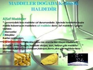 MADDELER DOADA KARIIK HALDEDR ASaf Maddeler evremizdeki baz