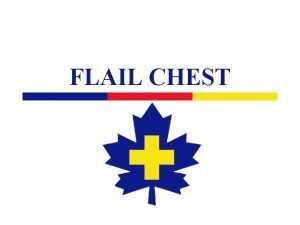 FLAIL CHEST Anatomy 2 Overview of Chest Injuries