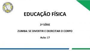 EDUCAO FSICA 1 SRIE ZUMBA SE DIVERTIR E