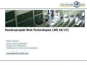 Kundenprojekt WebTechnologien WS 1617 Marko Harasic Freie Universitt
