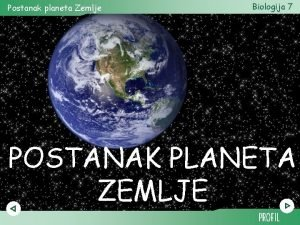 Postanak planeta Zemlje Biologija 7 POSTANAK PLANETA ZEMLJE