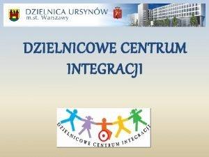 DZIELNICOWE CENTRUM INTEGRACJI Miejski system ksztacenia Przedszkola 3
