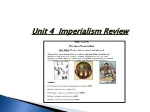 Unit 4 Imperialism Review Imperialism What is it