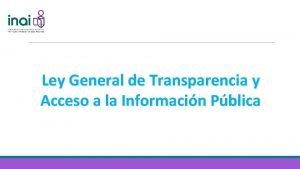 Ley General de Transparencia y Acceso a la