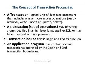 The Concept of Transaction Processing A Transaction logical