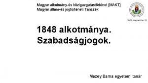 Magyar alkotmnys kzigazgatstrtnet MAKT Magyar llams jogtrtneti Tanszk