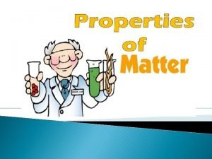 Physical Property A characteristic that can be observed