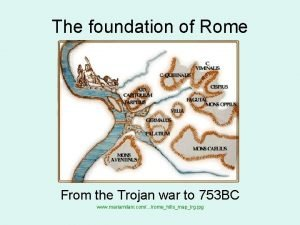 The foundation of Rome From the Trojan war