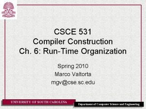 CSCE 531 Compiler Construction Ch 6 RunTime Organization