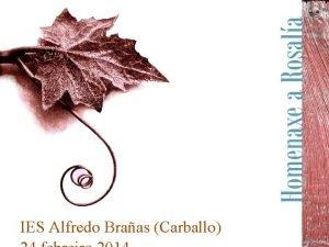IES Alfredo Braas Carballo IES Alfredo Braas Carballo