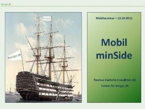 Mobilseminar 12 10 2011 Mobil min Side Rasmus