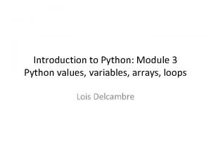 Introduction to Python Module 3 Python values variables