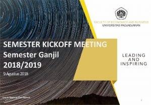 SEMESTER KICKOFF MEETING Semester Ganjil 20182019 9 Agustus