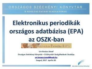 ORSZGOS SZCHNYI KNYVTR ESZOLGLTATSI IGAZGATSG Elektronikus periodikk orszgos