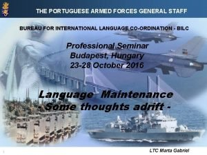 THE PORTUGUESE ARMED FORCES GENERAL STAFF BUREAU FOR
