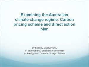 Examining the Australian climate change regime Carbon pricing