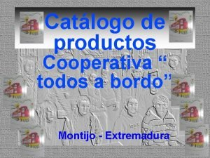 Catlogo de productos Cooperativa todos a bordo Montijo