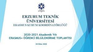 ERZURUM TEKNK NVERSTES ERASMUS KURUM KOORDNATRL 2020 2021