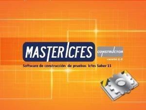 Software de construccin de pruebas Icfes Saber 11