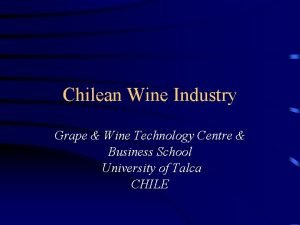 Chilean Wine Industry Grape Wine Technology Centre Business