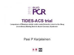 TIDESACS trial Comparison of TItaniumnitrideoxide coated bioactive stent