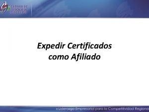 Expedir Certificados como Afiliado Para acceder a los