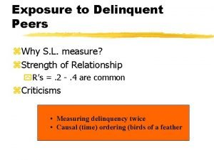 Exposure to Delinquent Peers z Why S L
