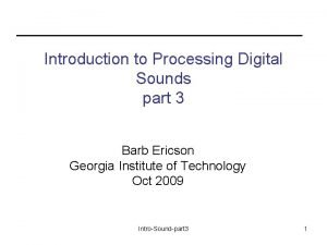 Introduction to Processing Digital Sounds part 3 Barb