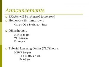 Announcements p p EXAMs will be returned tomorrow