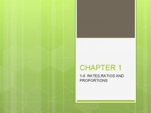 CHAPTER 1 1 8 RATES RATIOS AND PROPORTIONS