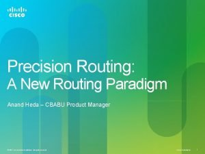 Precision Routing A New Routing Paradigm Anand Heda